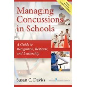 Managing Concussions in Schools: A Guide to Recognition, Response, and Leadership