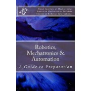 Robotics, Mechatronics & Automation by Royal Institute of Mechatronics