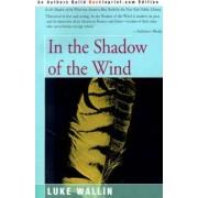 In the Shadow of the Wind by Luke Wallin