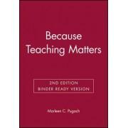 Because Teaching Matters by Marleen C Pugach