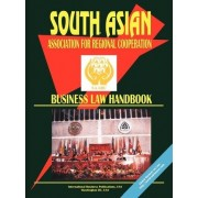 South Asian Association for Regional Cooperation (Saarc) Business Law Handbook by IBP USA