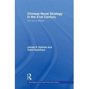 Chinese Naval Strategy in the 21st Century by James R. Holmes