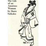 The Life of an Amorous Woman and Other Writings by Saikaku Ihara
