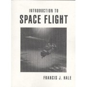 Introduction to Space Flight by Francis J. Hale