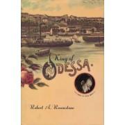 King of Odessa by Robert A. Rosenstone