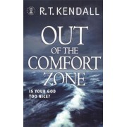 Out of the Comfort Zone: is Your God Too Nice? by R. T. Kendall