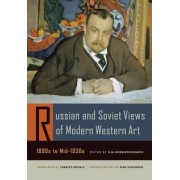 Russian and Soviet Views of Modern Western Art, 1890s to Mid-1930s by Ilia Dorontchenkov