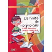 Elements de morphologie-Chaier d'exercices pour les classes 5-10