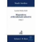 Raspunderea civila delictuala subiectiva ed. 2 - Lacrima Rodica Boila