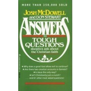 Answers to Tough Questions Skeptics Ask about the Christian Faith by Josh McDowell