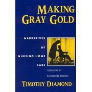 Making Gray Gold by Timothy Diamond