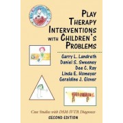Play Therapy Interventions with Children's Problems by Garry L. Landreth