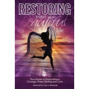 Restoring Your Beautiful Life by Melissa J White