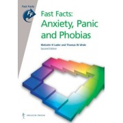 Fast Facts: Anxiety, Panic and Phobias by Malcolm H. Lader