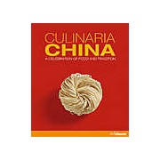Culinaria China. A Celebration of Food and Tradition