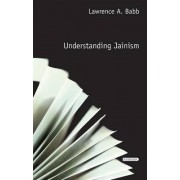 Understanding Jainism by Lawrence A. Babb