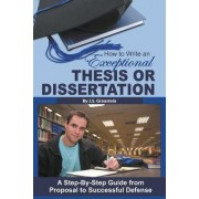 How to Write an Exceptional Thesis or Dissertation by Jessica Graustein