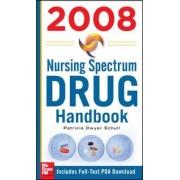 Nursing Spectrum Drug Handbook 2008 2008 by Patricia Schull