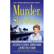 Murder, She Wrote: The Ghost and Mrs Fletcher by Jessica Fletcher