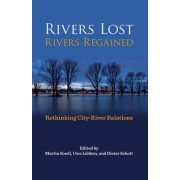 Rivers Lost, Rivers Regained: Rethinking City-River Relations