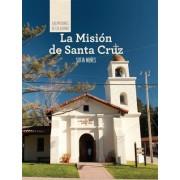 La Mision de Santa Cruz (Discovering Mission Santa Cruz)