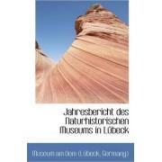 Jahresbericht Des Naturhistorischen Museums in Lubeck by Germany) Museum Am Dom (Lbeck