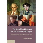 The Rise of Gay Rights and the Fall of the British Empire by David A. J. Richards