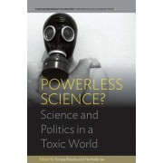 Powerless Science? Science and Politics in a Toxic World