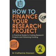 How to Finance Your Research Project by Dr. Catherine Dawson