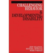 Challenging Behaviour and Developmental Disability by Mark O'Reilly