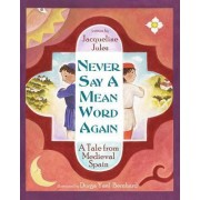 Never Say a Mean Word Again by Jacqueline Jules