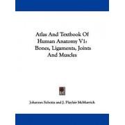 Atlas and Textbook of Human Anatomy V1 by Johannes Sobotta
