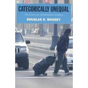 Categorically Unequal by Douglas S. Massey