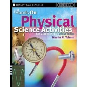 Hands-on Physical Science Activities for Grades K-6, Second Edition by Marvin N. Tolman