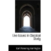 Live Issues in Classical Study by Karl Pomeroy Harrington