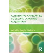 Alternative Approaches to Second Language Acquisition by Dwight Atkinson
