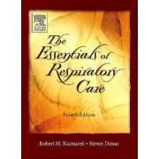 Essentials of Respiratory Care by Robert M. Kacmarek