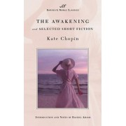 The Awakening and Selected Short Fiction by Kate Chopin