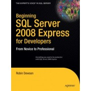 Beginning SQL Server 2008 Express for Developers by Robin Dewson