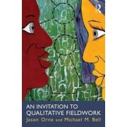 An Invitation to Qualitative Fieldwork by Jason Orne