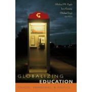 Globalizing Education by Michael W. Apple