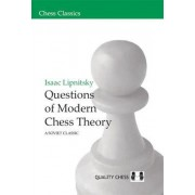 Questions of Modern Chess Theory by Issac Lipnitsky