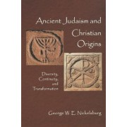Ancient Judaism and Christian Origins by George W. E. Nickelsburg