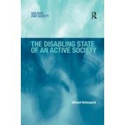 The Disabling State of an Active Society