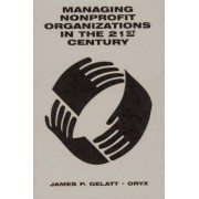 Complete Guide to Managing Nonprofit Organizations by James P. Gelatt