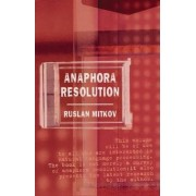 Anaphora Resolution by Ruslan Mitkov
