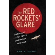 The Red Rockets' Glare by Asif A. Siddiqi