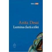 Lumina clara a zilei - Anita Desai