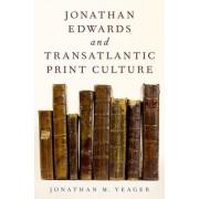 Jonathan Edwards and Transatlantic Print Culture