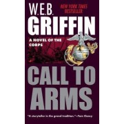 Call to Arms by W E B Griffin